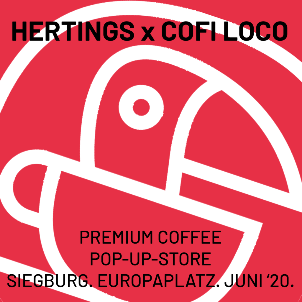 HERTINGS x COFI LOCO - Premium Coffee Pop-Up-Store in Siegburg